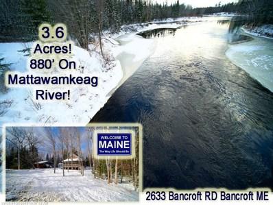2633 Bancroft Road, Bancroft, ME 04497 - #: 1377674